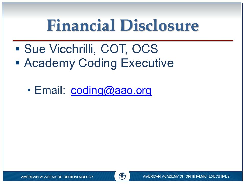 Financial Disclosure Sue Vicchrilli, COT, OCS Academy Coding Executive