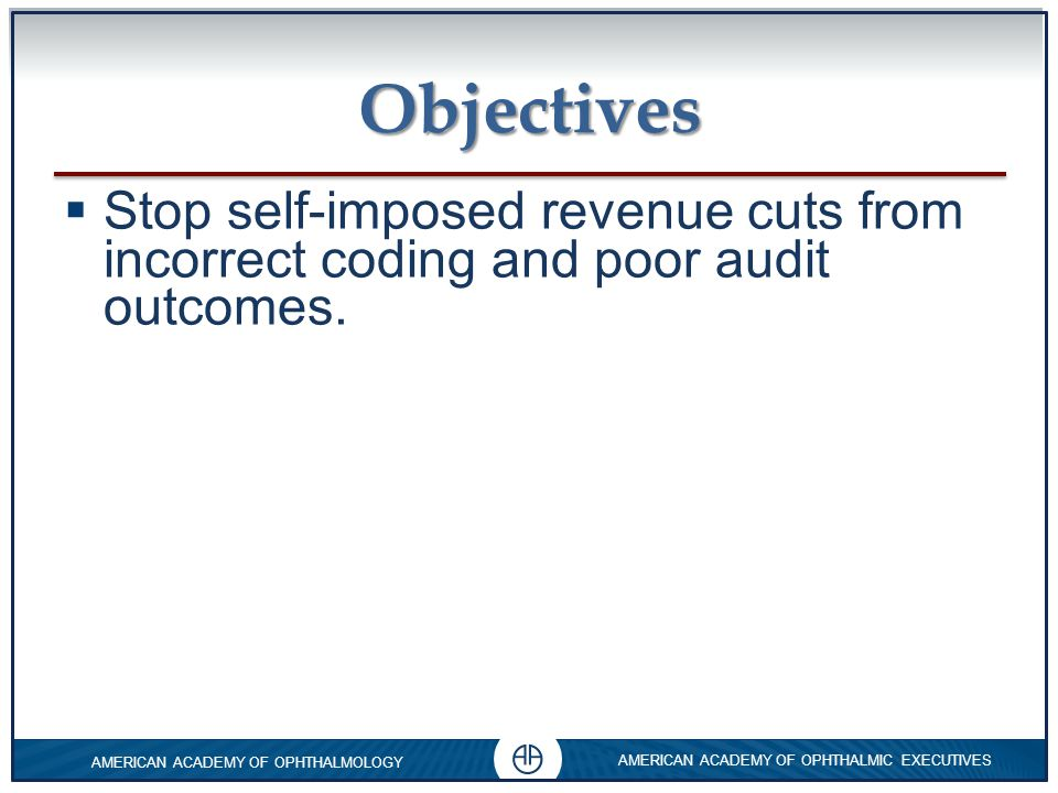 Objectives Stop self-imposed revenue cuts from incorrect coding and poor audit outcomes.