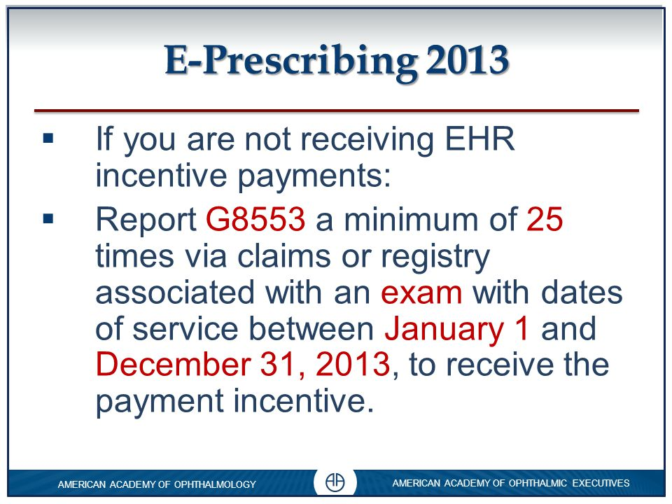 E-Prescribing 2013 If you are not receiving EHR incentive payments: