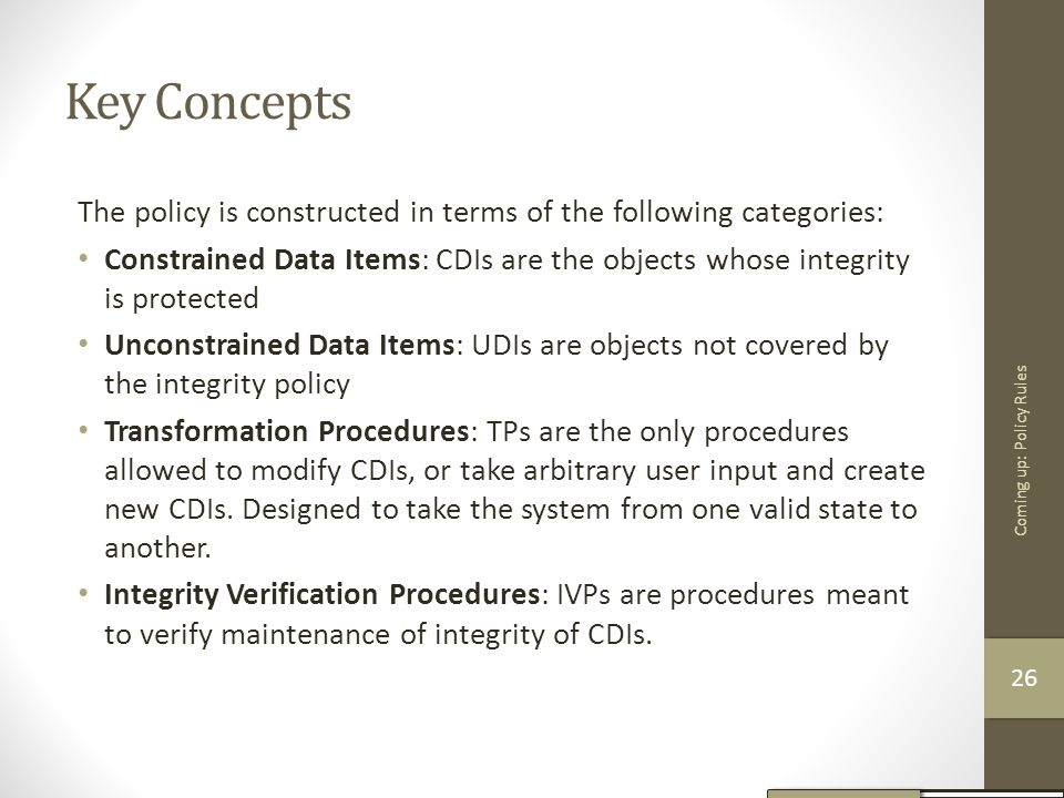 Key Concepts The policy is constructed in terms of the following categories: