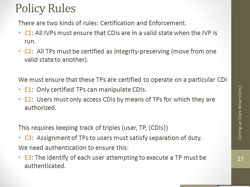 Policy Rules There are two kinds of rules: Certification and Enforcement.