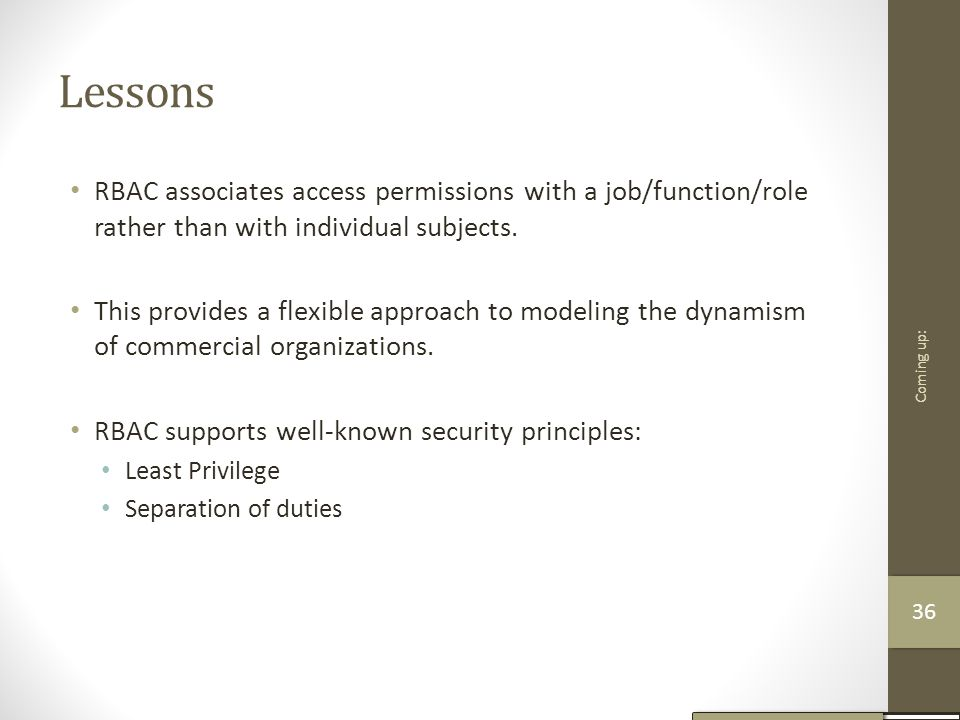 Lessons RBAC associates access permissions with a job/function/role rather than with individual subjects.