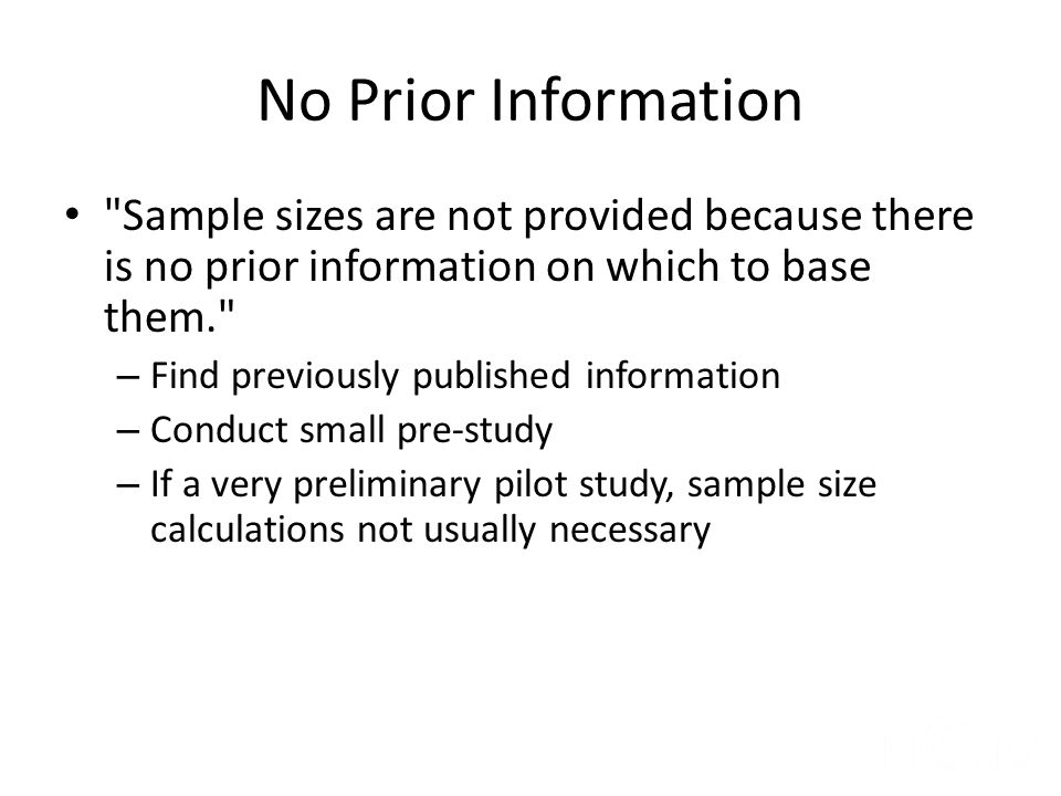 No Prior Information Sample sizes are not provided because there is no prior information on which to base them.