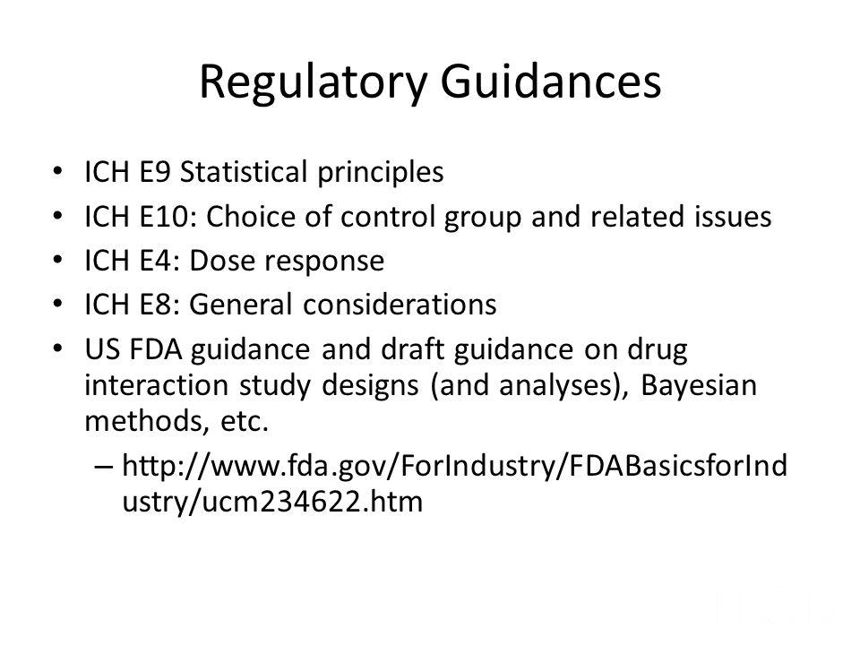Regulatory Guidances ICH E9 Statistical principles