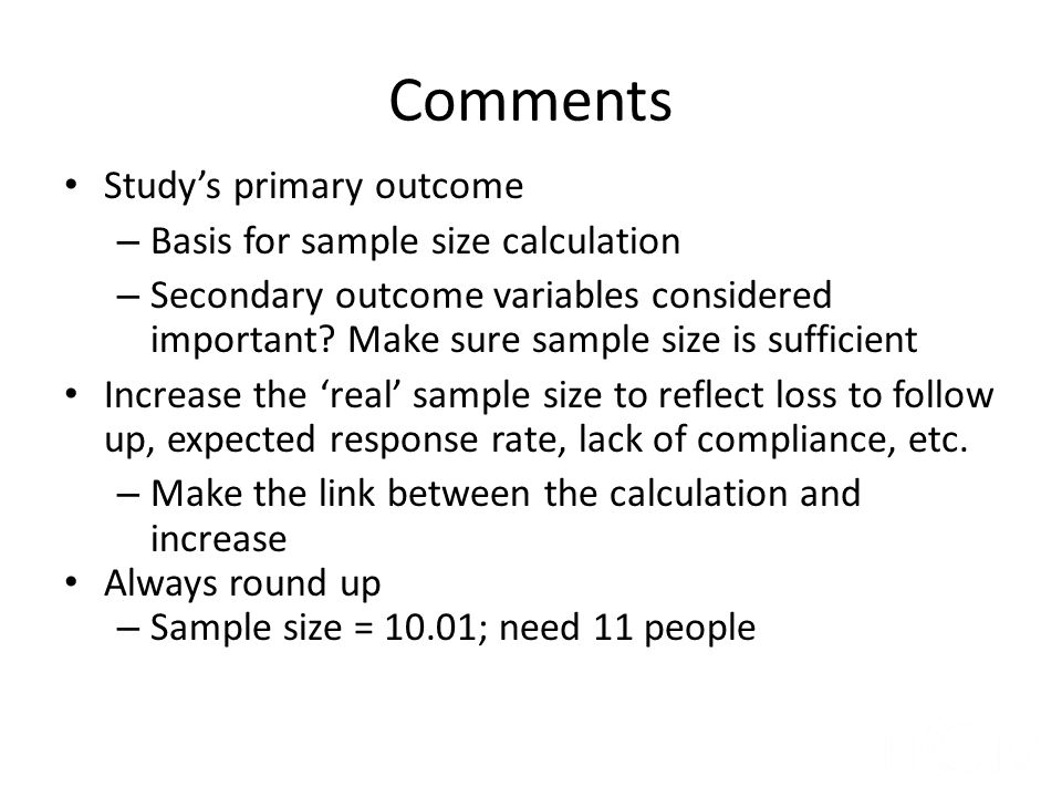 Comments Study's primary outcome Basis for sample size calculation