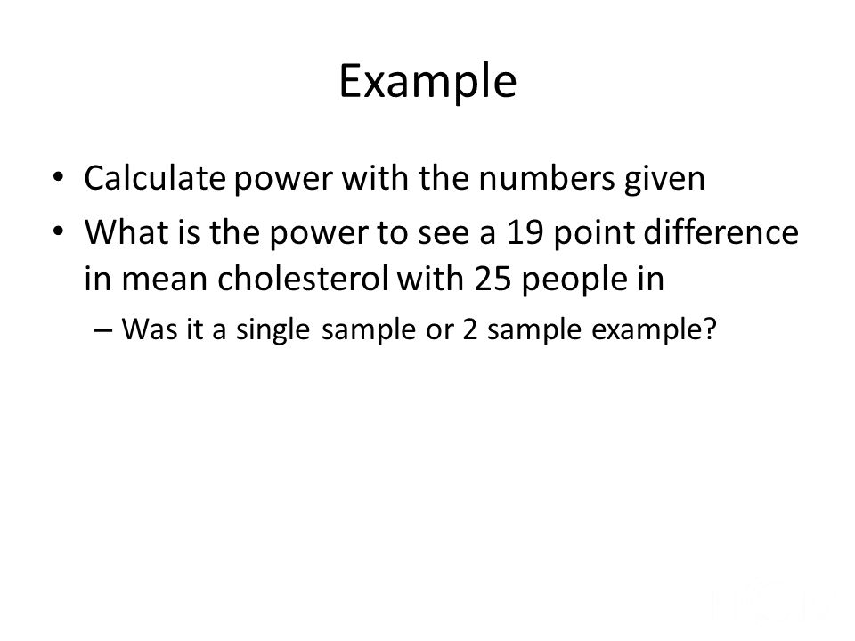 Example Calculate power with the numbers given