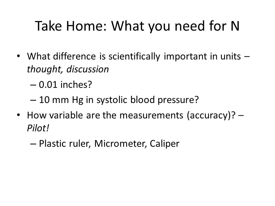 Take Home: What you need for N