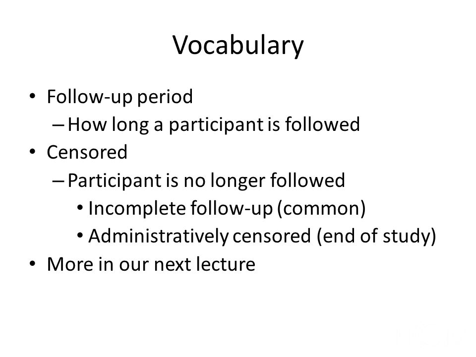 Vocabulary Follow-up period How long a participant is followed