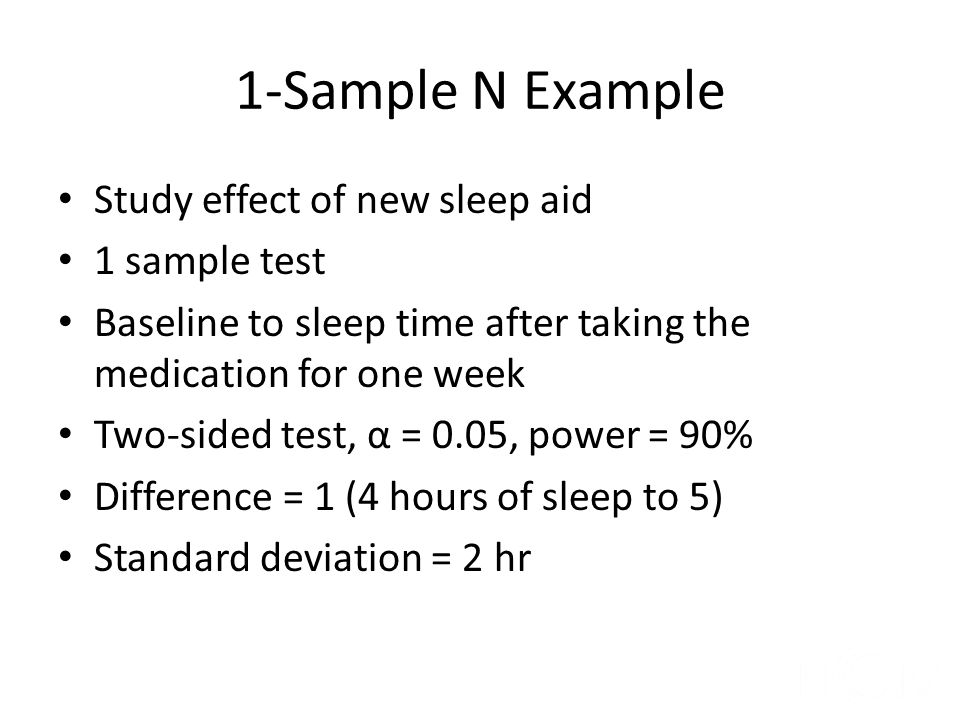 1-Sample N Example Study effect of new sleep aid 1 sample test