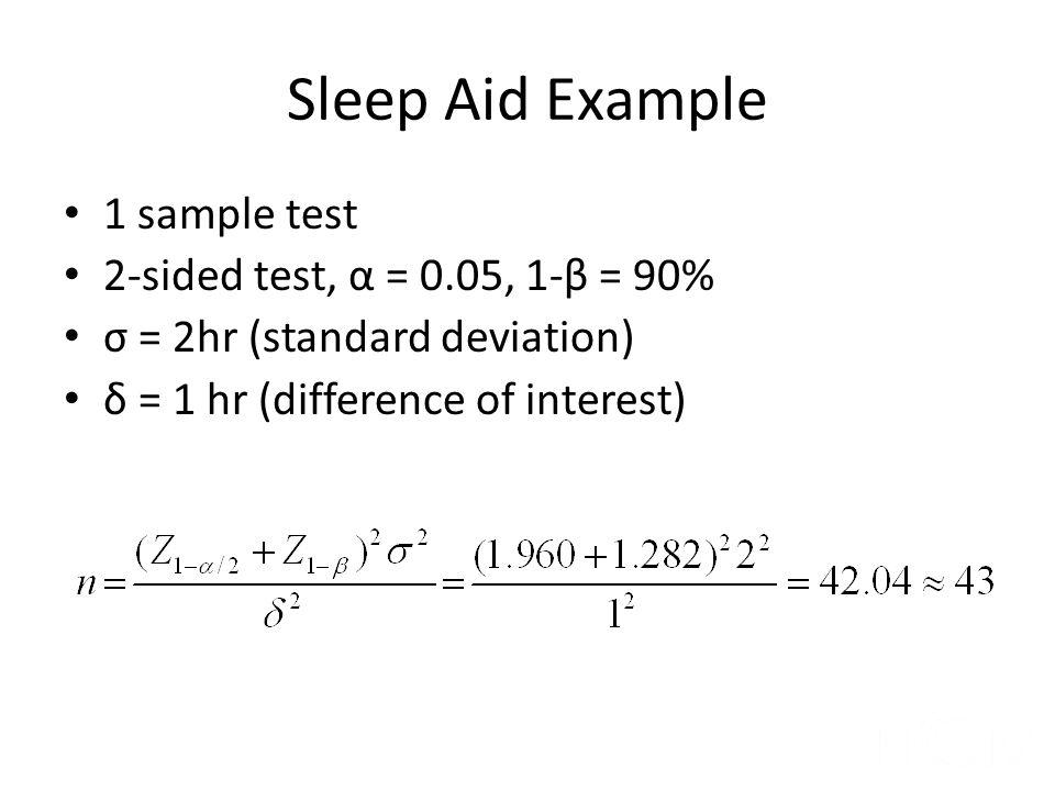 Sleep Aid Example 1 sample test 2-sided test, α = 0.05, 1-β = 90%