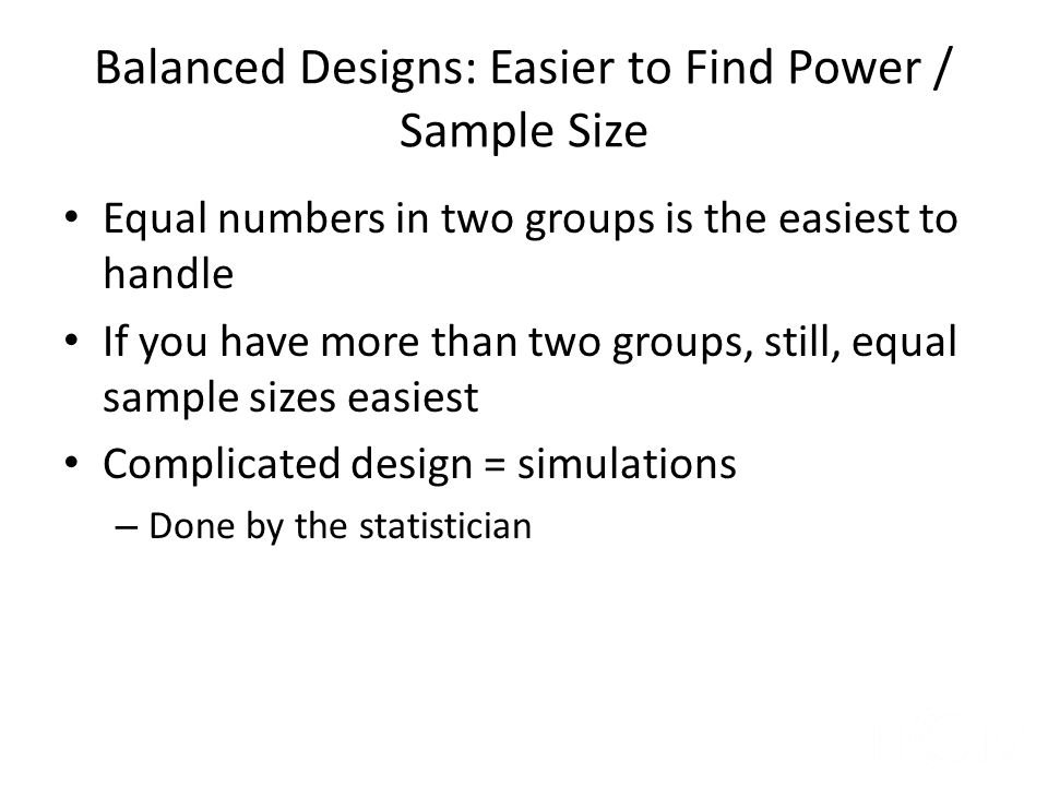 Balanced Designs: Easier to Find Power / Sample Size