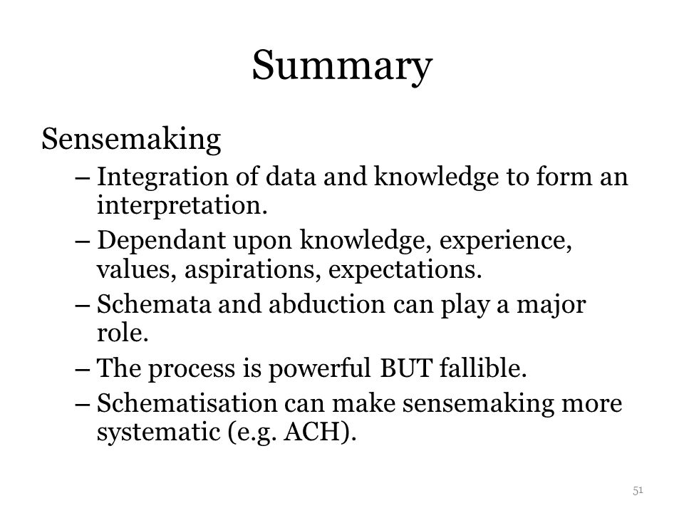 Summary Sensemaking. Integration of data and knowledge to form an interpretation.