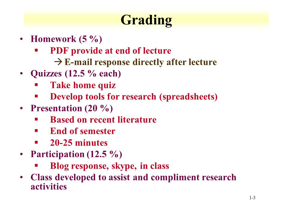 Grading Homework (5 %) PDF provide at end of lecture