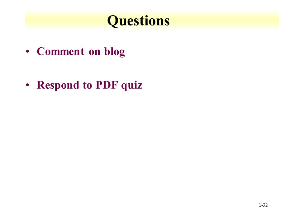 Questions Comment on blog Respond to PDF quiz