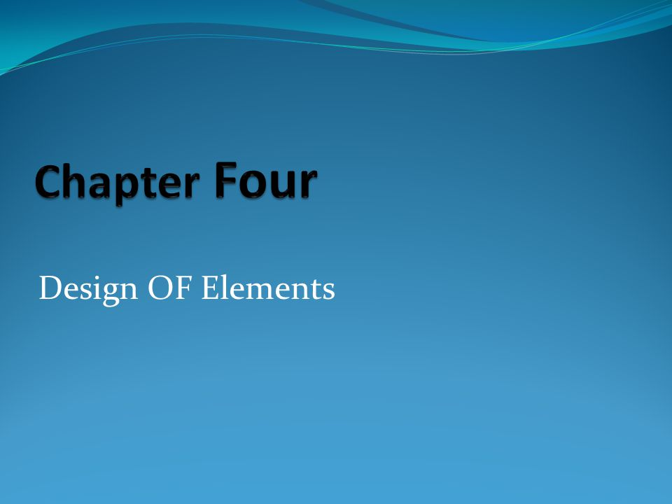 Chapter Four Design OF Elements
