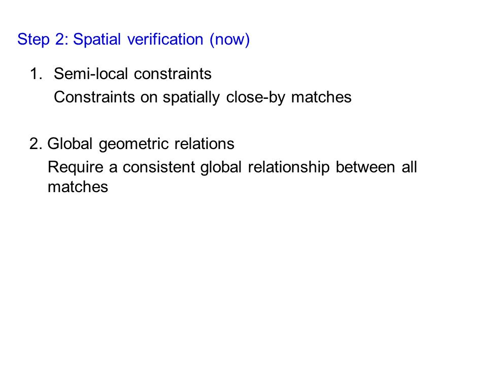 Step 2: Spatial verification (now)