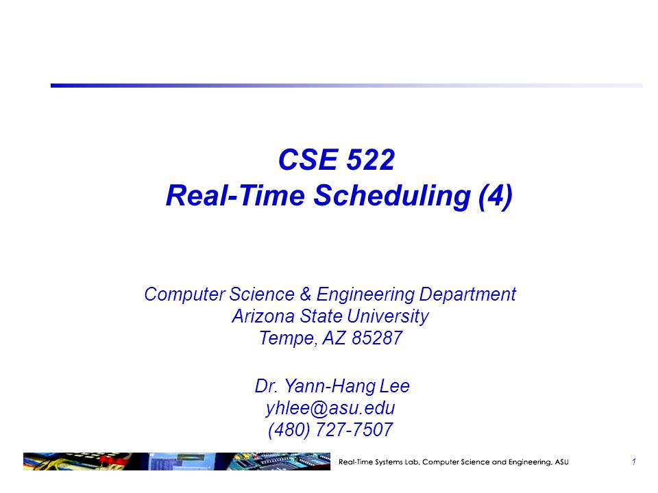 CSE 522 Real-Time Scheduling (4)