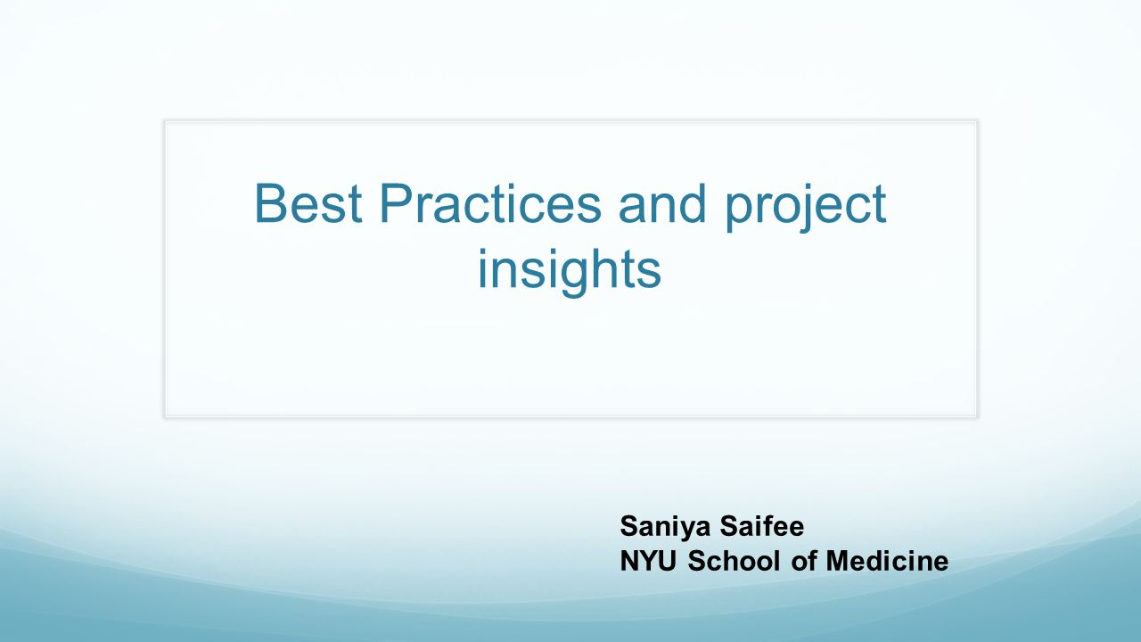 Best Practices and project insights