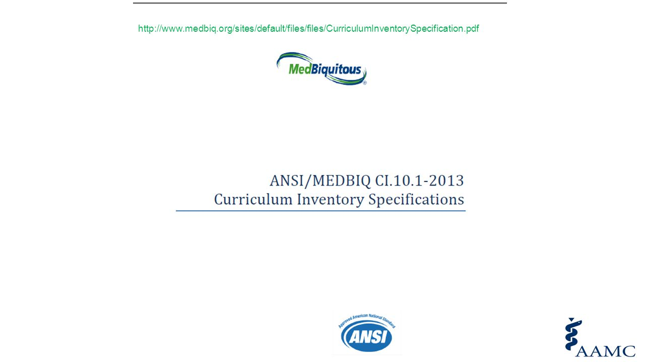 http://www.medbiq.org/sites/default/files/files/CurriculumInventorySpecification.pdf