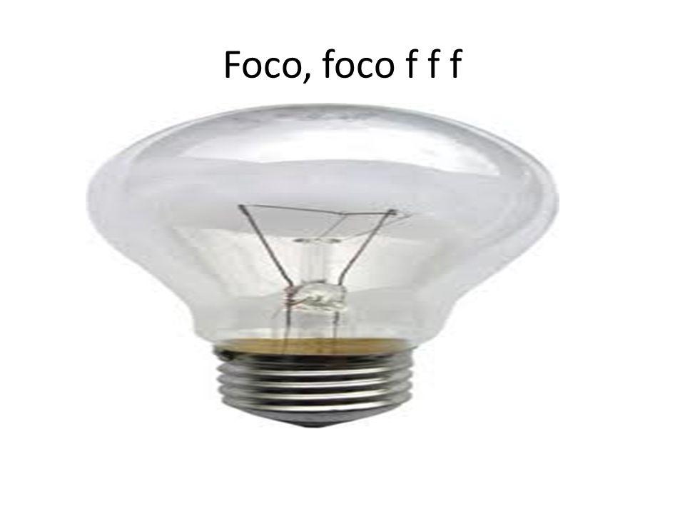 Foco, foco f f f