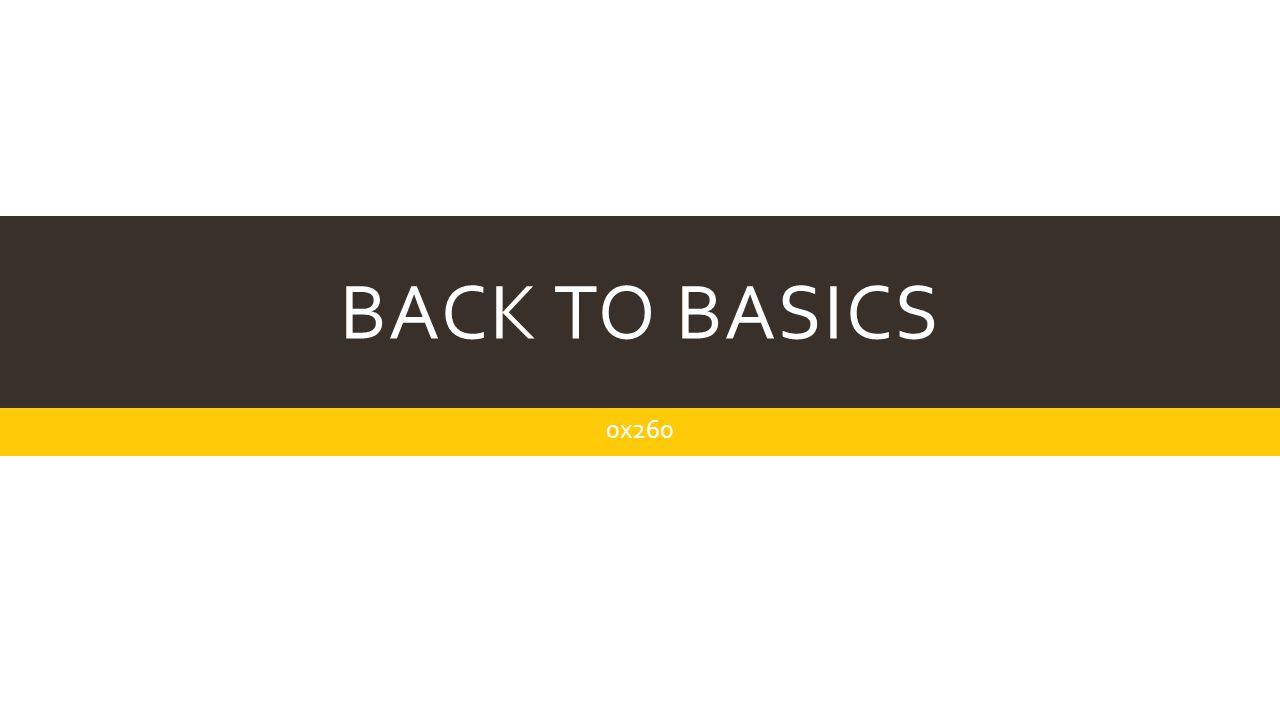 Back to basics 0x260