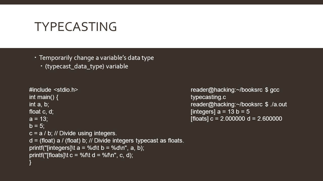 Typecasting Temporarily change a variable's data type