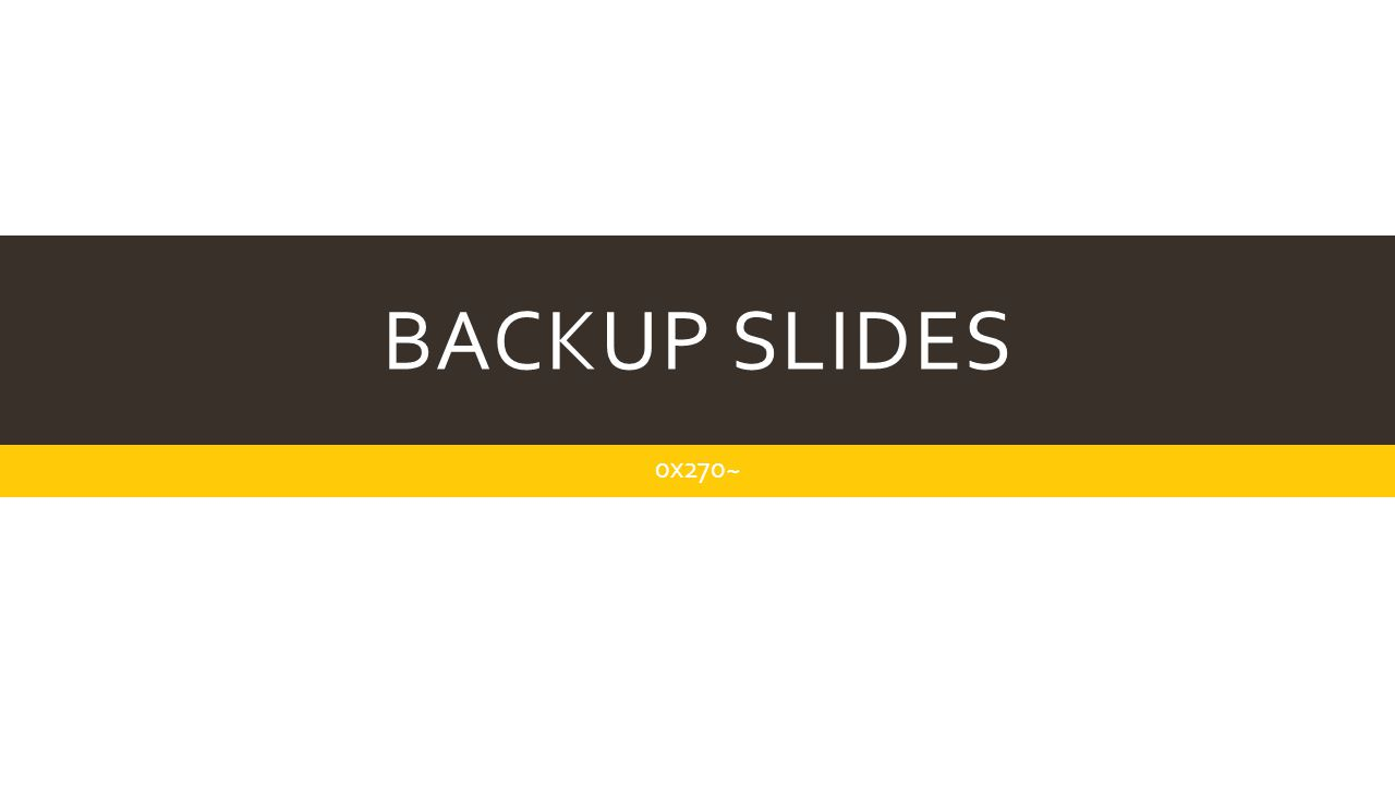 Backup slides 0x270~