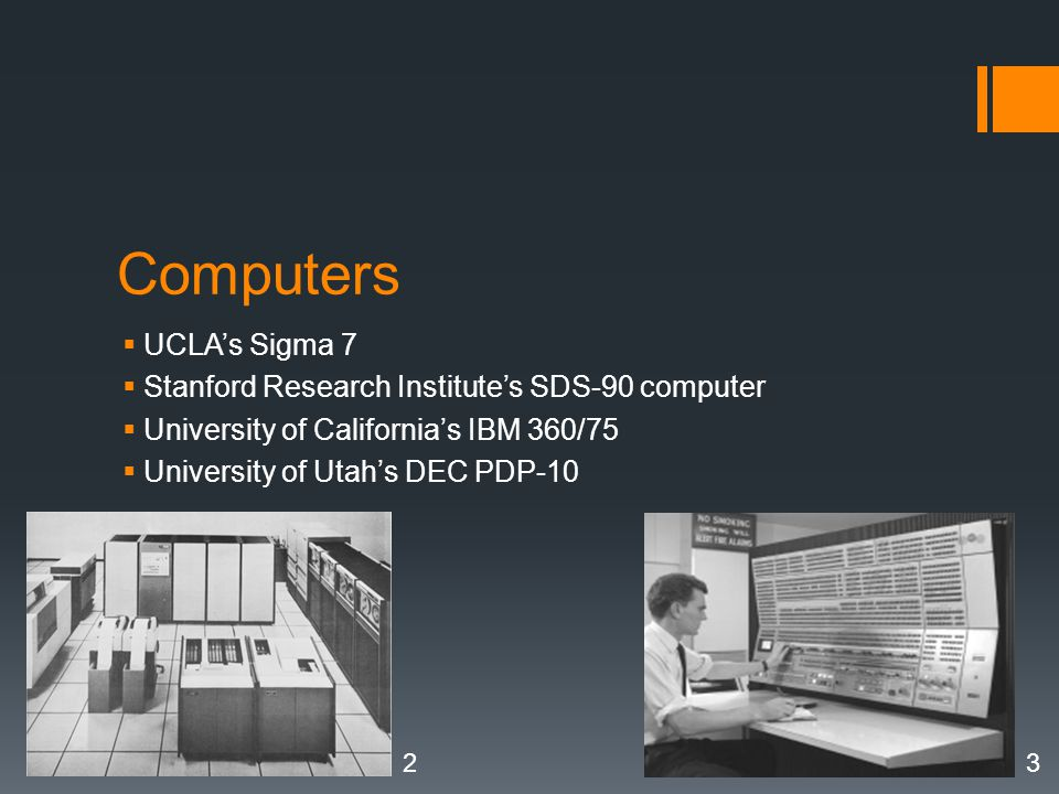 Computers UCLA's Sigma 7 Stanford Research Institute's SDS-90 computer