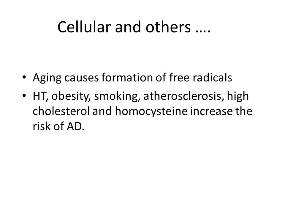 Cellular and others …. Aging causes formation of free radicals