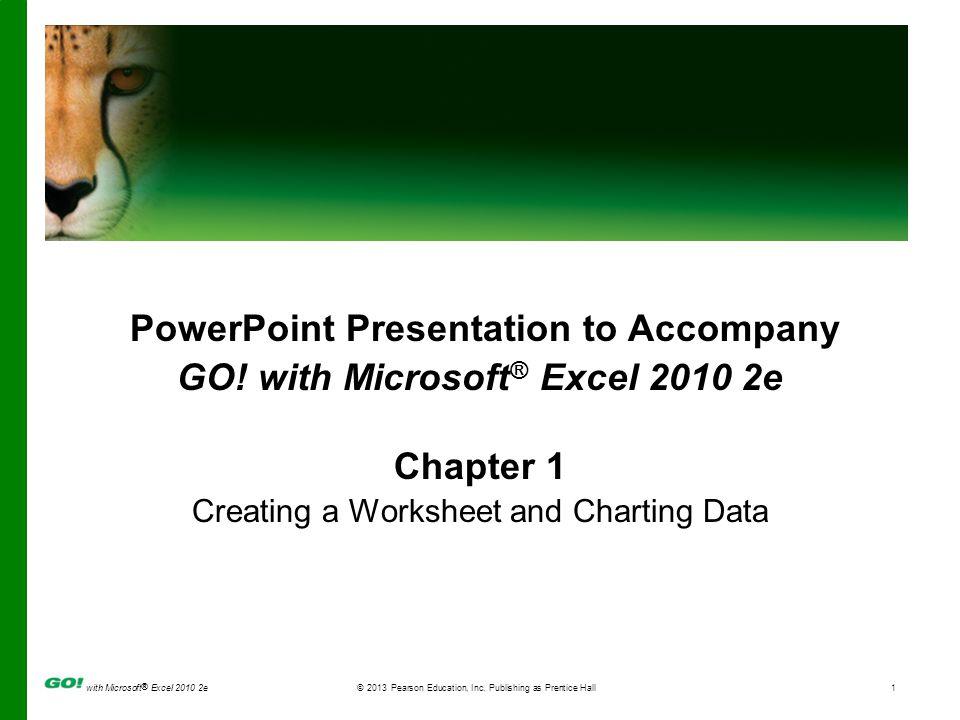 GO! with Microsoft® Excel 2010 2e