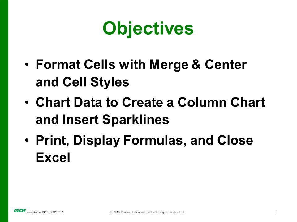 Objectives Format Cells with Merge & Center and Cell Styles