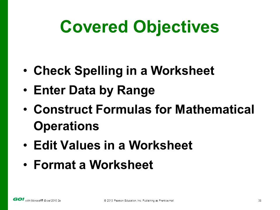 Covered Objectives Check Spelling in a Worksheet Enter Data by Range