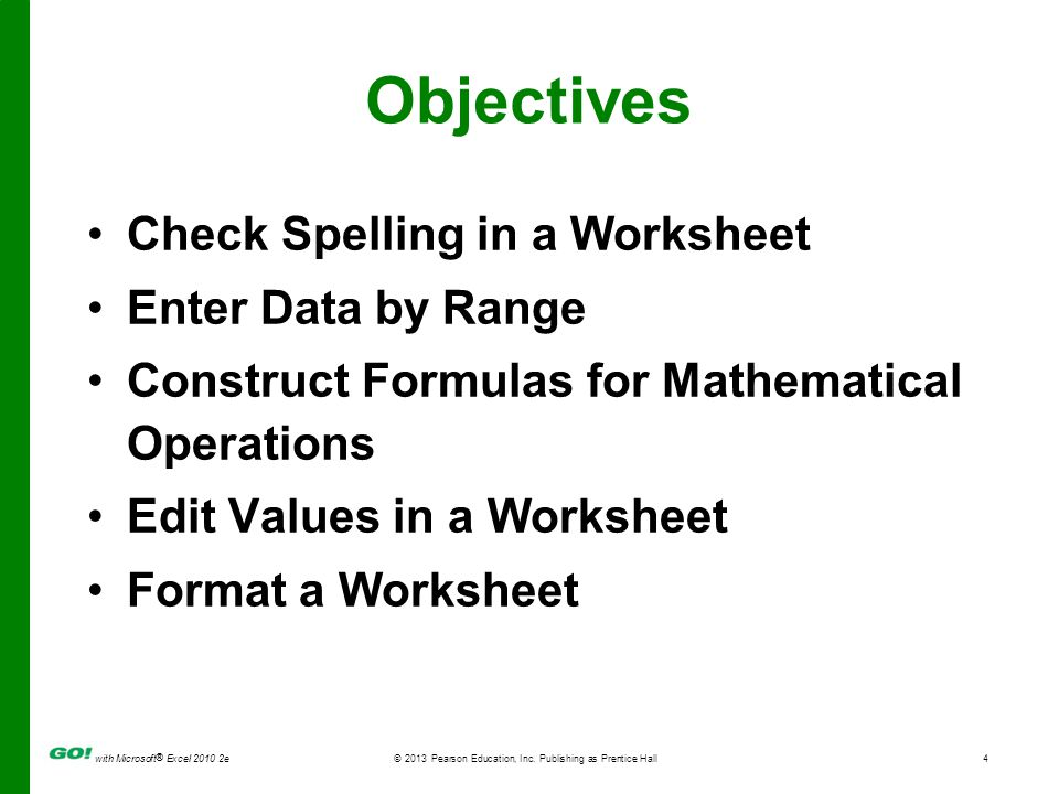 Objectives Check Spelling in a Worksheet Enter Data by Range
