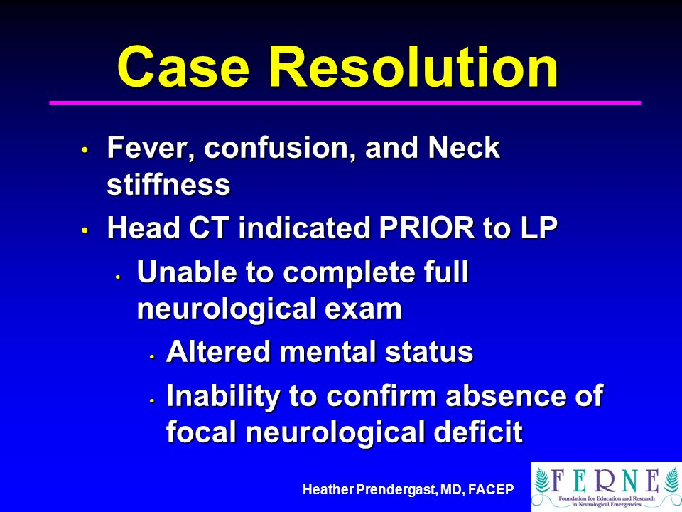 Case Resolution Fever, confusion, and Neck stiffness