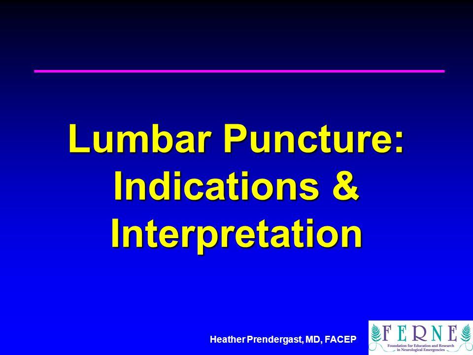 Lumbar Puncture: Indications & Interpretation