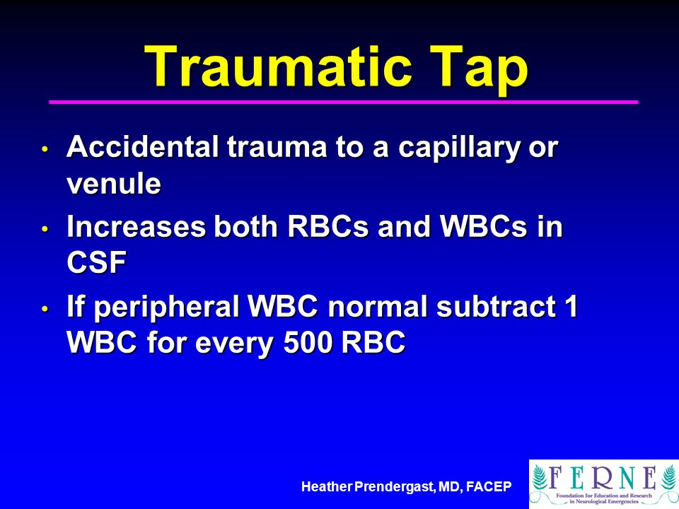 Traumatic Tap Accidental trauma to a capillary or venule