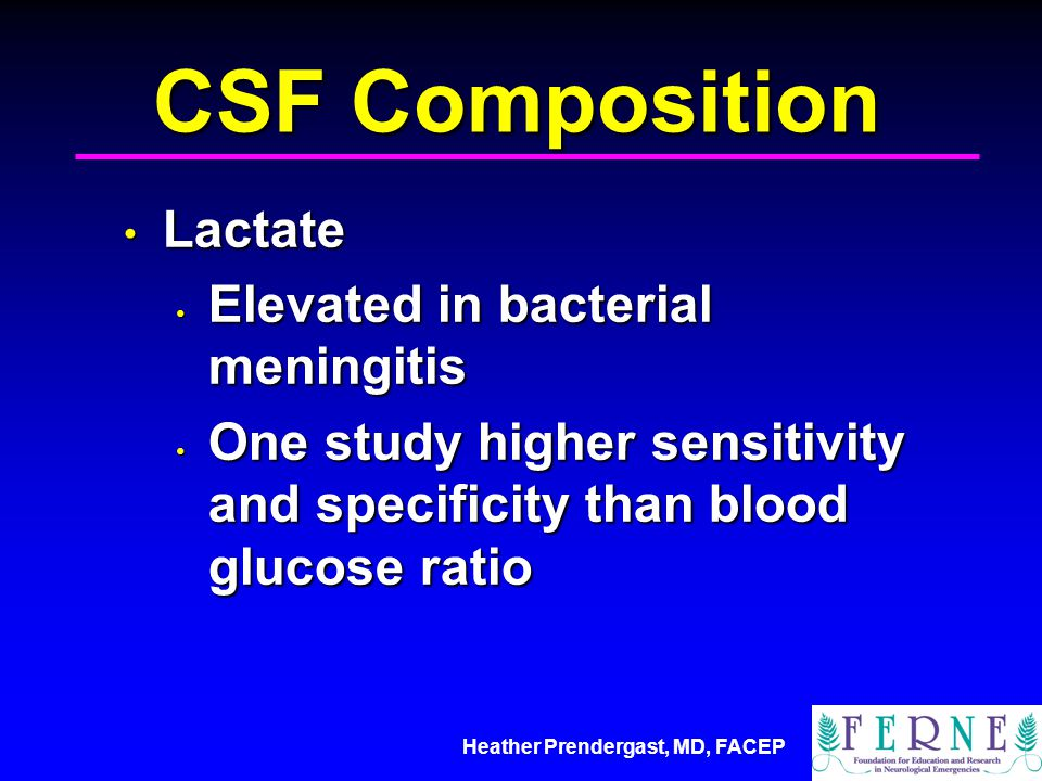 CSF Composition Lactate Elevated in bacterial meningitis