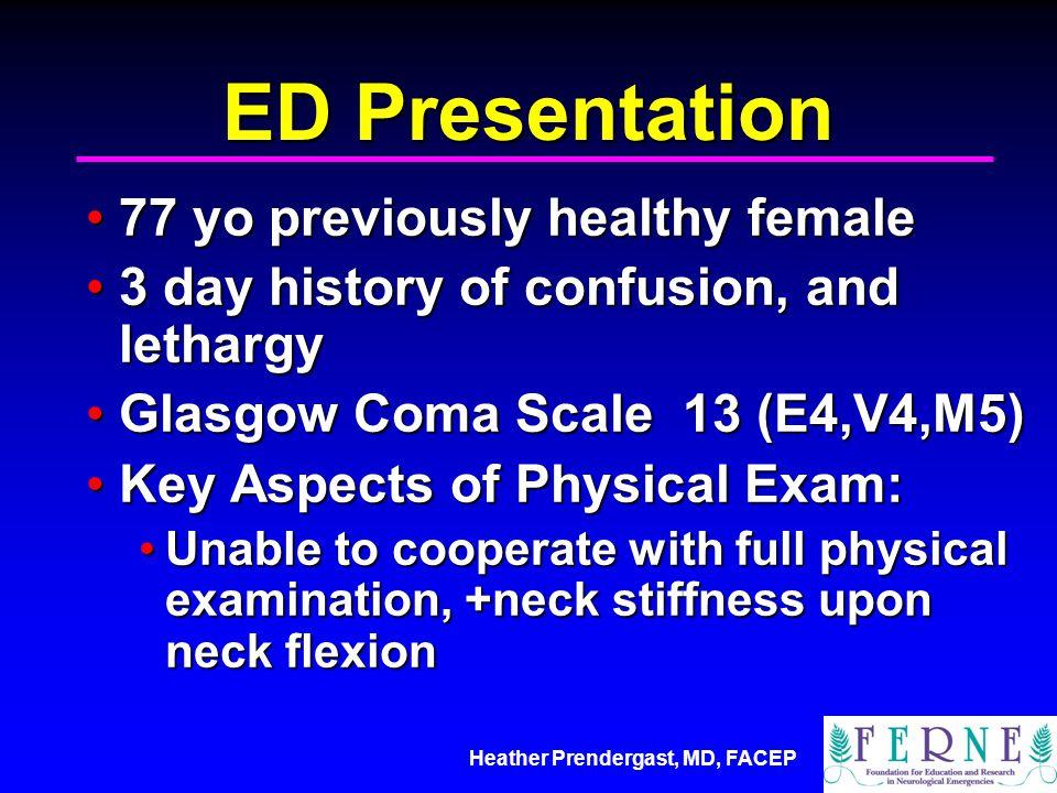 ED Presentation 77 yo previously healthy female