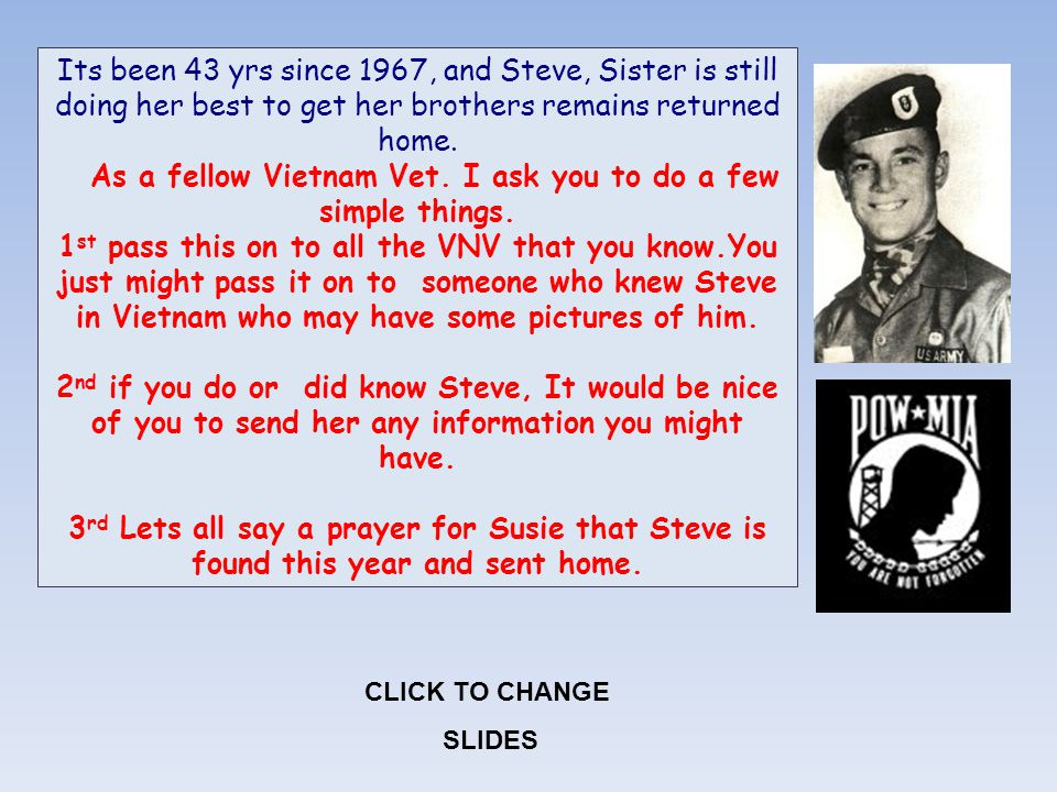As a fellow Vietnam Vet. I ask you to do a few simple things.
