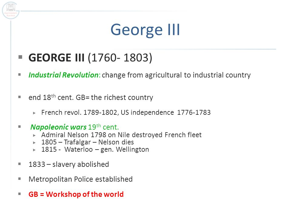 George III GEORGE III (1760- 1803)