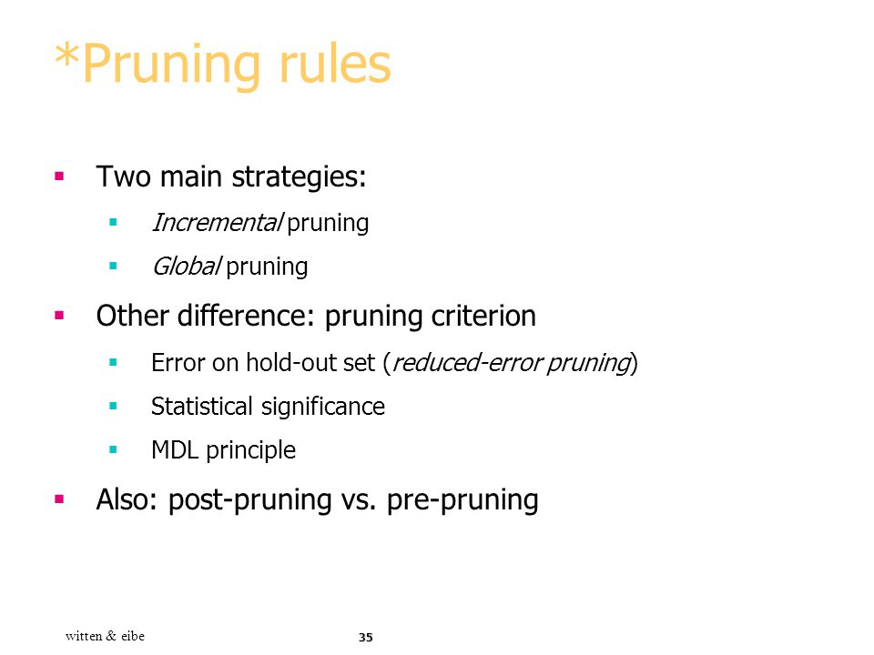 *Pruning rules Two main strategies:
