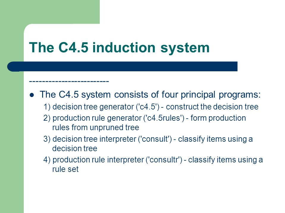 The C4.5 induction system -------------------------
