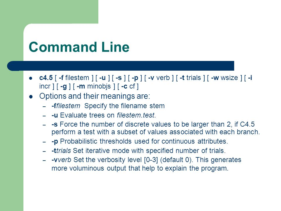 Command Line Options and their meanings are: