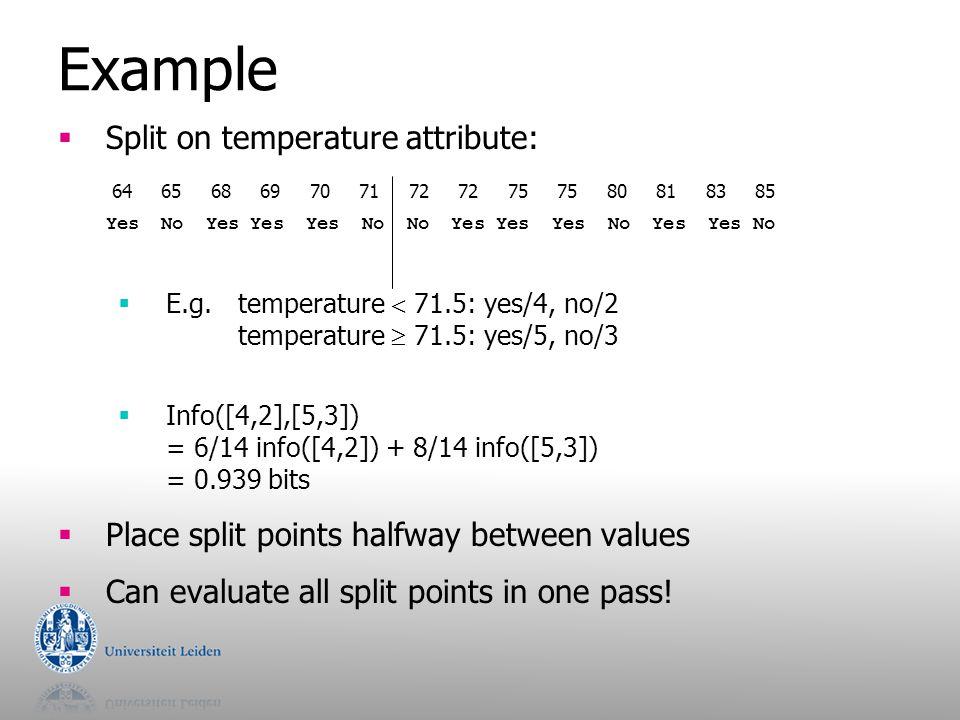 Example Split on temperature attribute: