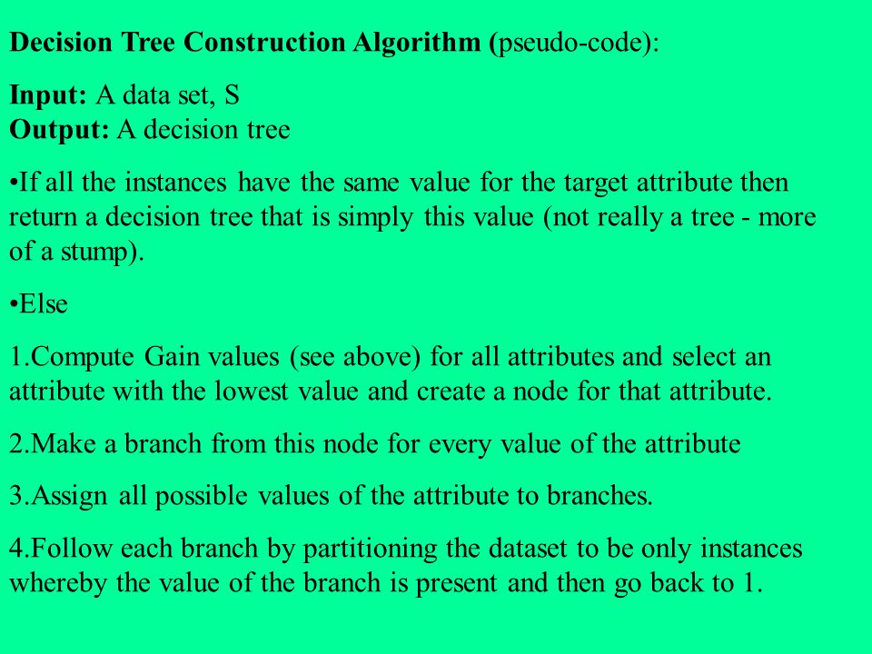 Decision Tree Construction Algorithm (pseudo-code):