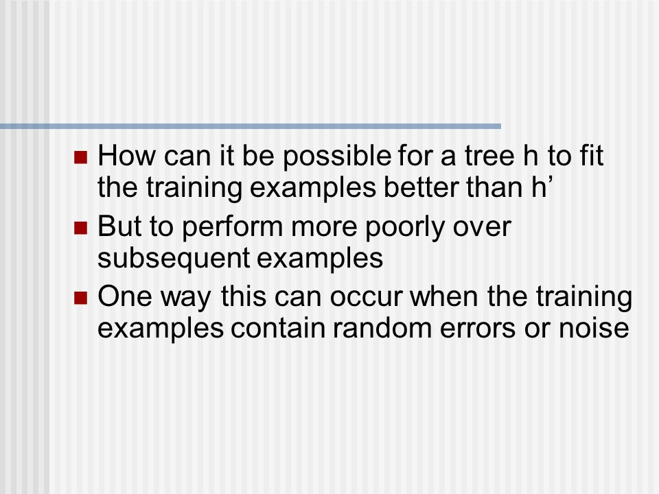 How can it be possible for a tree h to fit the training examples better than h'