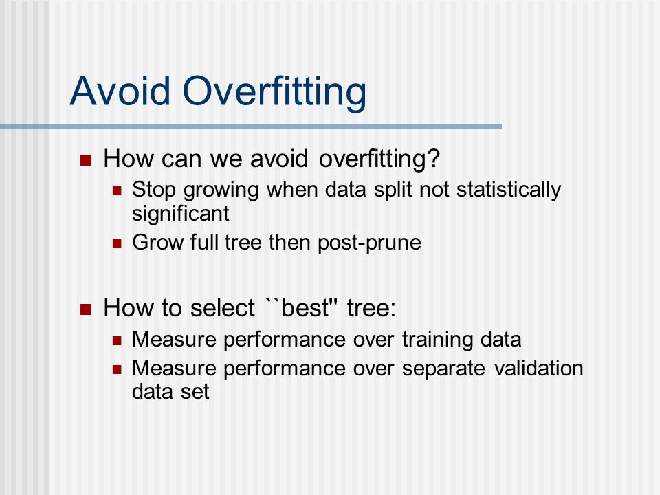 Avoid Overfitting How can we avoid overfitting