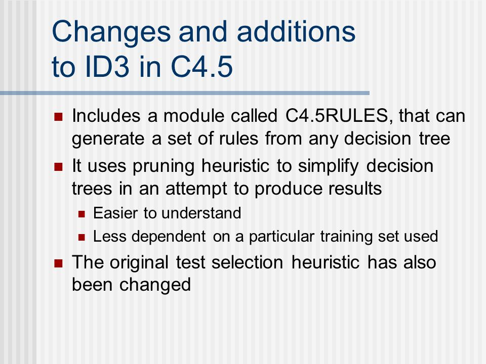 Changes and additions to ID3 in C4.5
