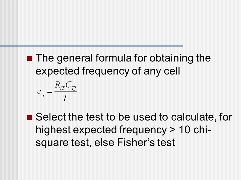 The general formula for obtaining the expected frequency of any cell