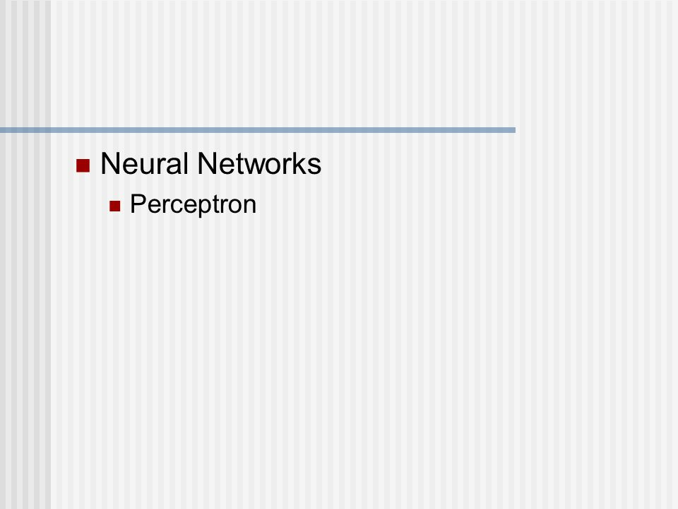 Neural Networks Perceptron